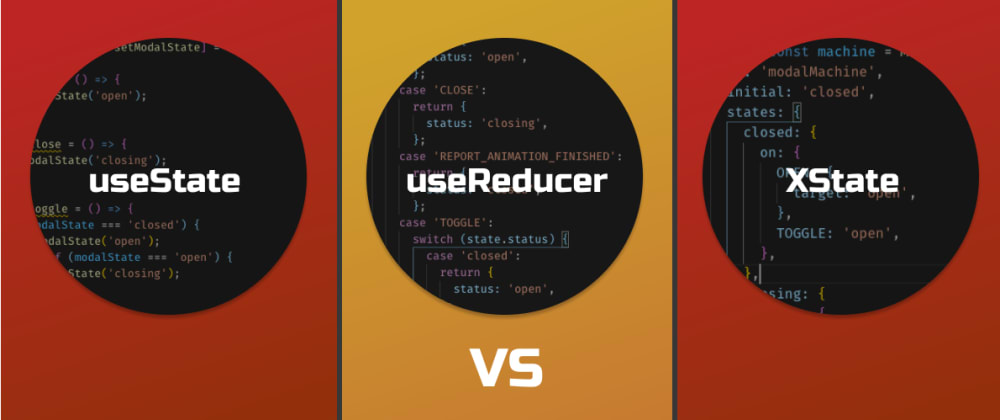 Cover image for useState vs useReducer vs XState - Part 1: Modals
