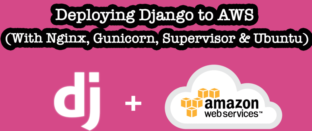 Cover image for An in-depth tutorial on deploying a Django application into AWS