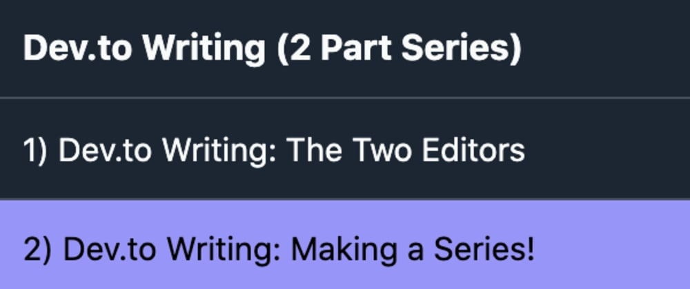 Cover image for Dev.to Writing: Making a Series!