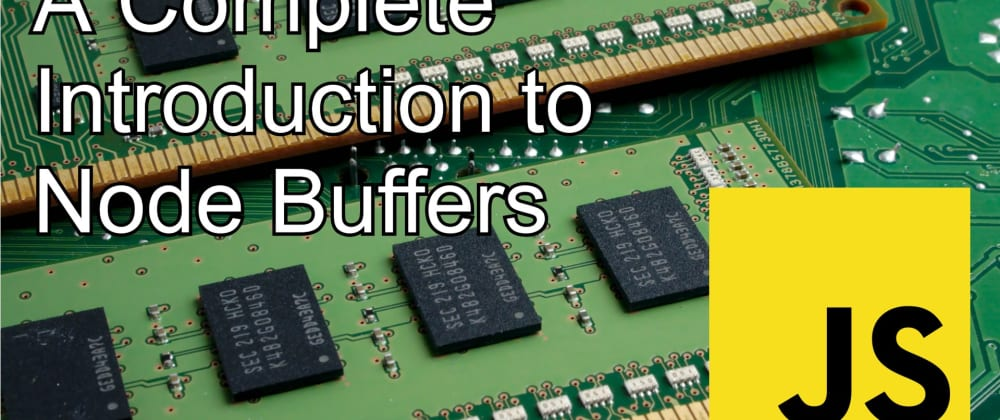 Cover image for A Complete Introduction to Node Buffers