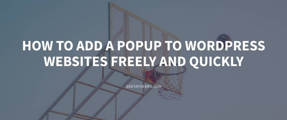 Cover image for How to Add a Popup to WordPress Websites Freely and Quickly