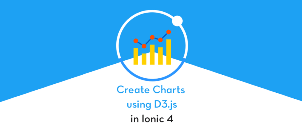 Cover image for Adding Charts in Ionic 4 apps and PWA: Part 2- UsingD3.js