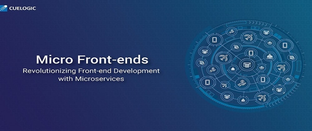 Cover image for Micro Frontends – Revolutionizing Front-end Development with Microservices