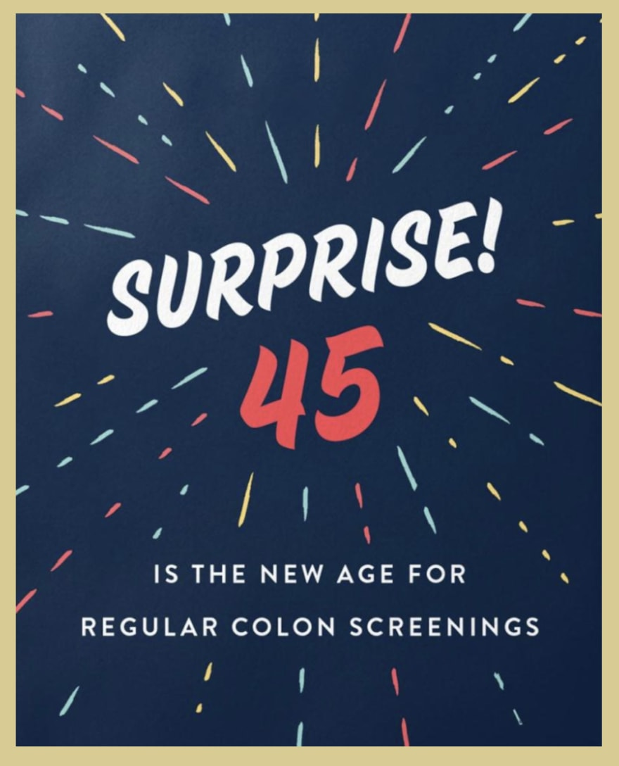 Surprise! 45 is the new age for regular colon screenings.""