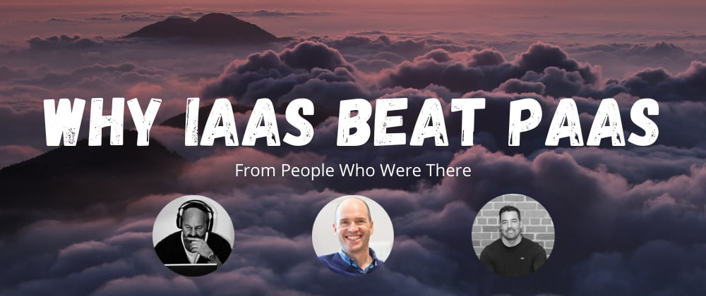 Cover image for Why IaaS beat PaaS