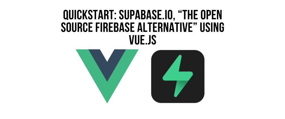 Cover image for Supabase - Quickstart: Vue.js