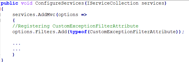 Register this filter globally inside the ConfigureServices method in the Startup.cs file.