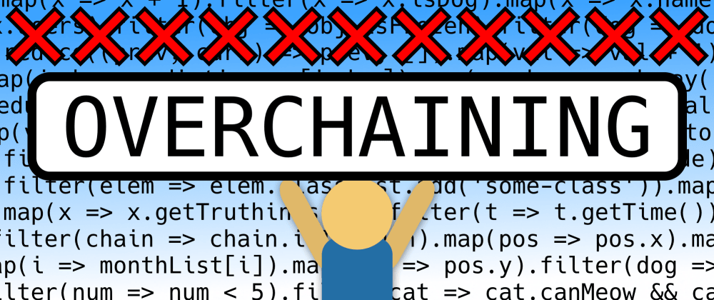 "Cover image for Please don't ""overchain"" array methods"
