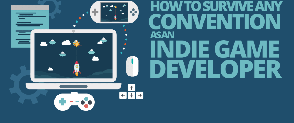 Cover image for 11 Tips on how to Survive any Convention as an Indie Game Developer