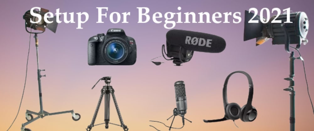 Cover image for Best And Cheap Youtube Video Setup For Beginners 2021