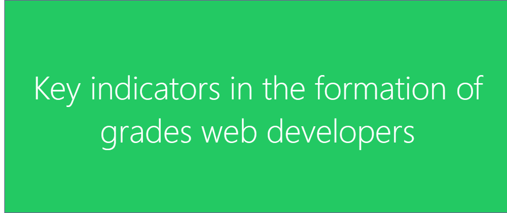 Cover image for Key indicators in the formation of grades web developers