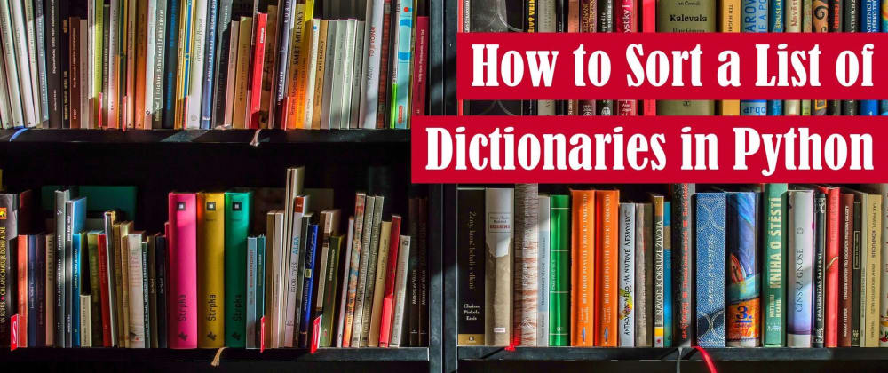 Cover image for How to Sort a List of Dictionaries in Python