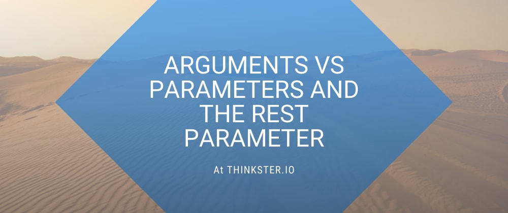 Cover image for Arguments vs Parameters and The Rest Parameter