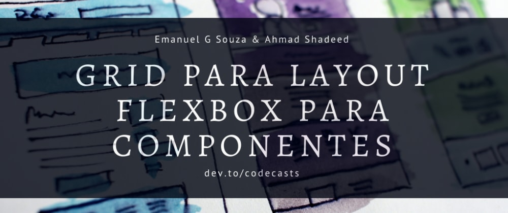Cover image for Grid para layout, flexbox para componentes