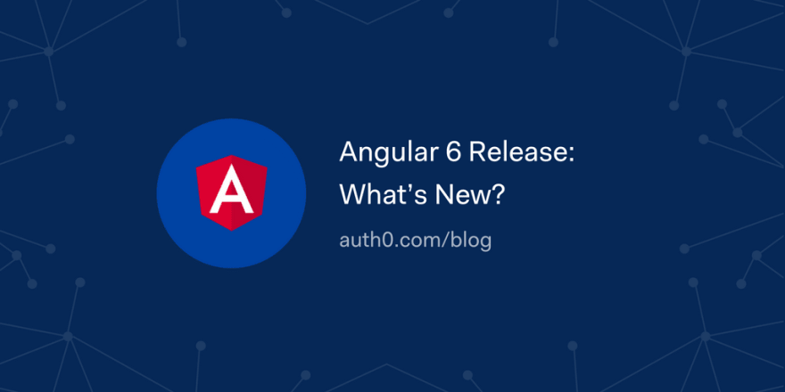 Angular 6 Release: What's New?
