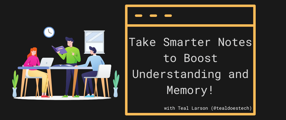 Cover image for Take Smarter Notes to Boost Understanding and Memory!