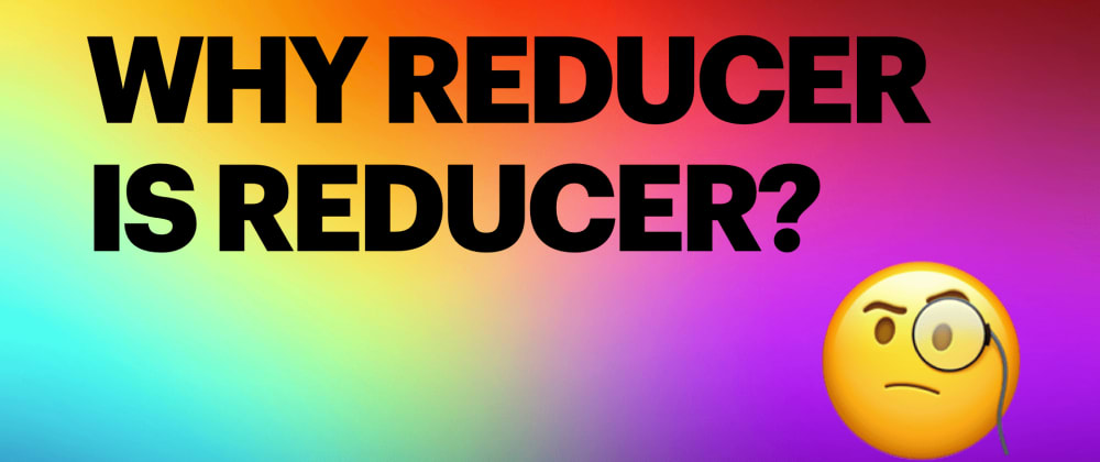 Cover image for Why reducer is reducer?