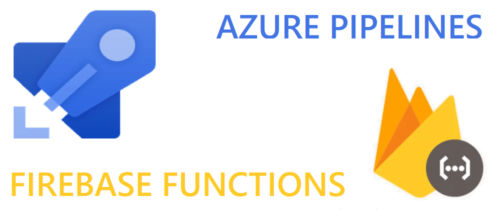 Cover image for Azure DevOps Multi-Stage YAML Pipelines  for Google Firebase Functions