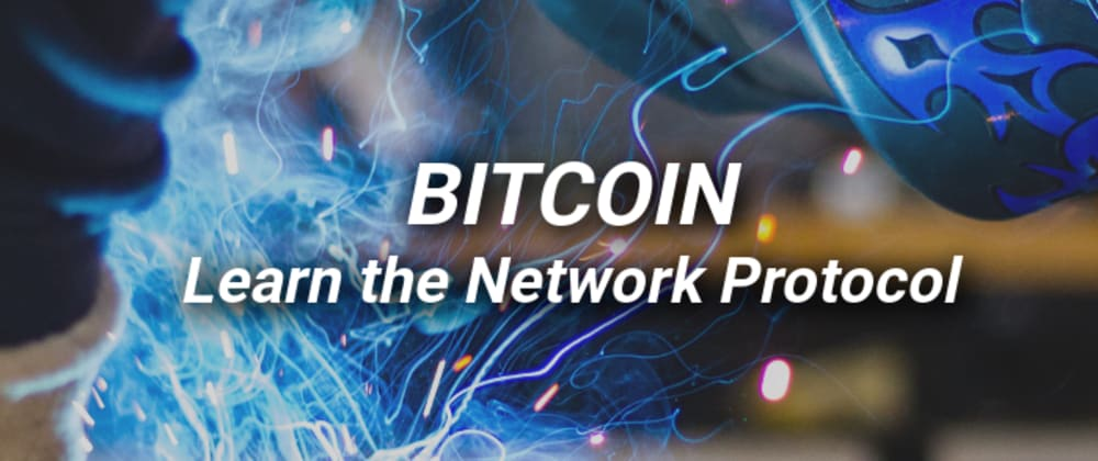 Cover image for Introduction to the Bitcoin Network Protocol using Python and TCP Sockets