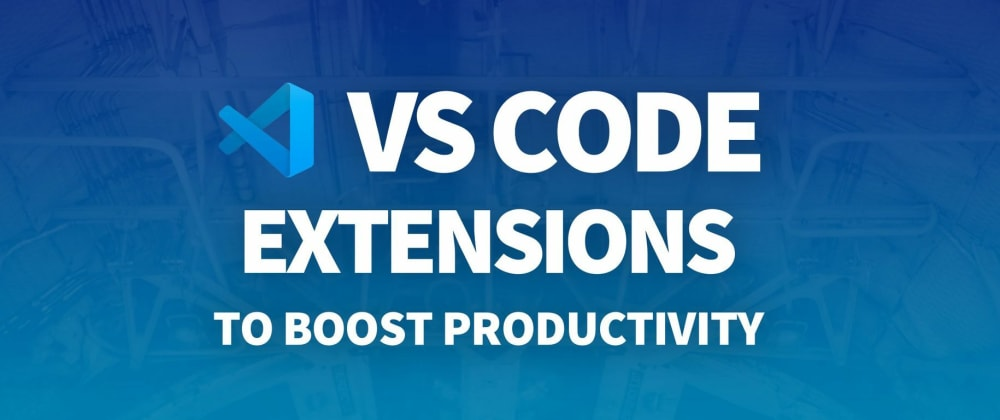 Cover image for The most useful VS Code extensions for web developers