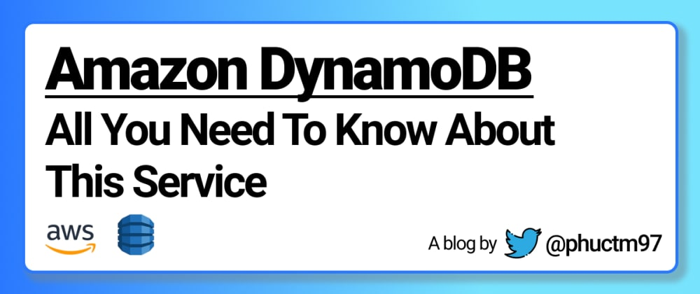 Cover image for Amazon DynamoDB - All You Need To Know About This AWS Service