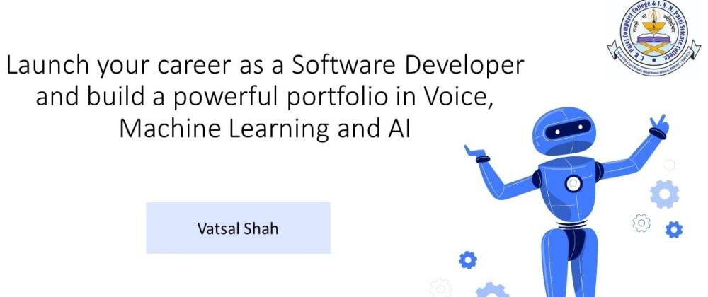 Cover image for 12 things to launch your career and build a powerful portfolio in Voice, Machine Learning and AI