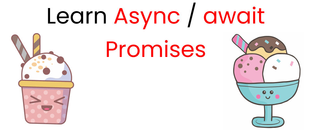 Cover Image for Learn callbacks, promises, Async/Await by Making Ice Cream 🍧🍨🍦