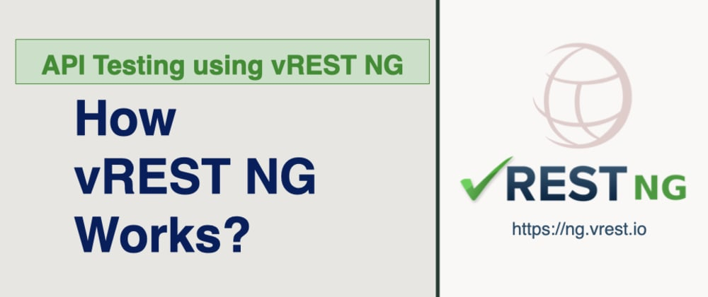 Cover image for API Testing using vREST NG - How vREST NG works