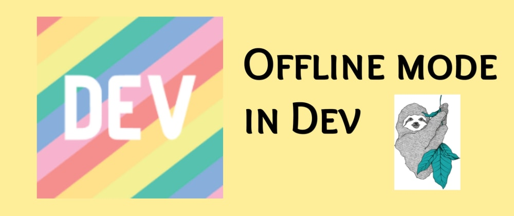 Cover image for Did you know? Offline mode in DEV!