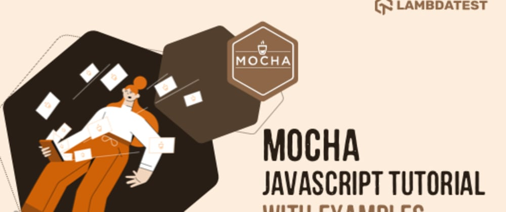 Cover image for Mocha JavaScript Tutorial With Examples For Selenium Testing