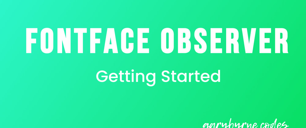 Cover image for Font Loading with FontFace Observer - Getting Started