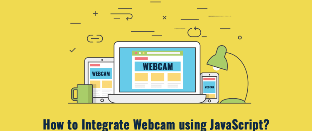 Cover image for How to Integrate Webcam using JavaScript
