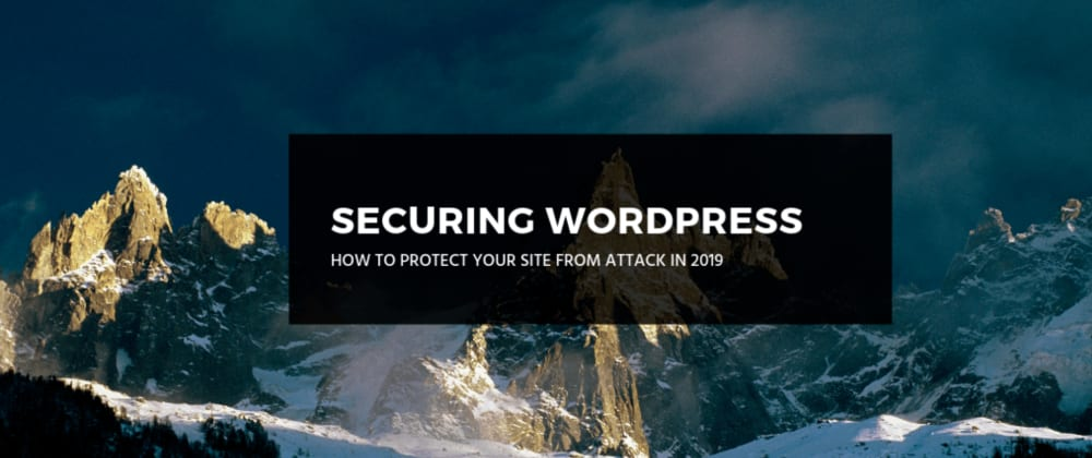 Cover image for The Comprehensive Guide to WordPress Security in 2019