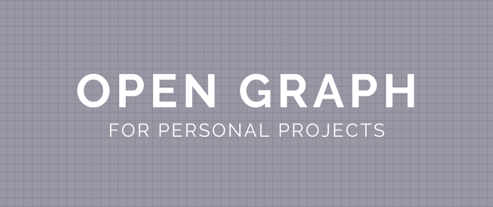 Cover image for Open Graph for Personal Projects