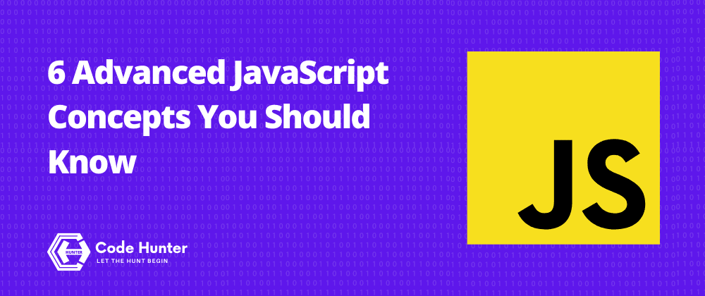 Cover Image for 6 Advanced JavaScript Concepts You Should Know