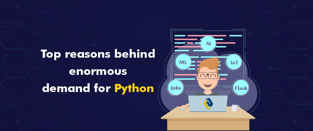 Cover image for Top Reasons behind enormous demand for python across the globe.