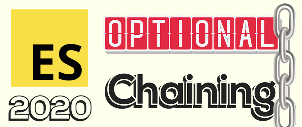 Cover image for ES2020 'optional chaining' by example