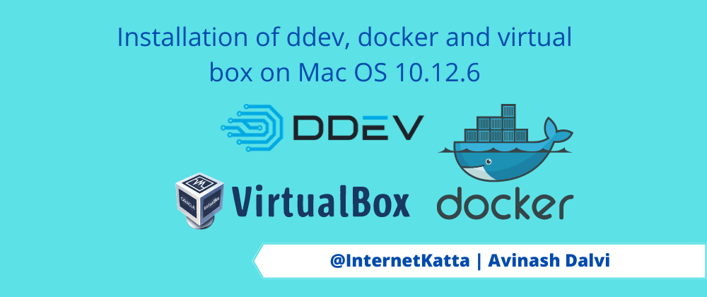 Cover image for Installation of ddev, docker and virtual box on Mac OS 10.12.6