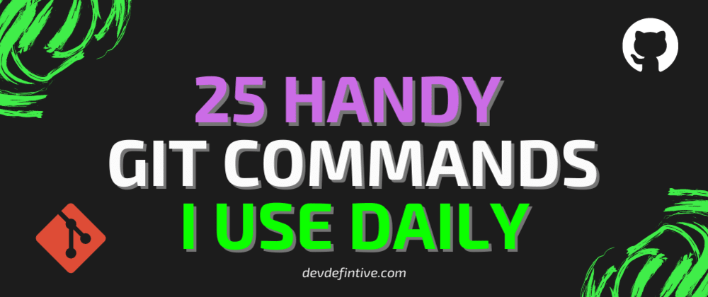Cover image for 25 Git commands I use daily and you should know