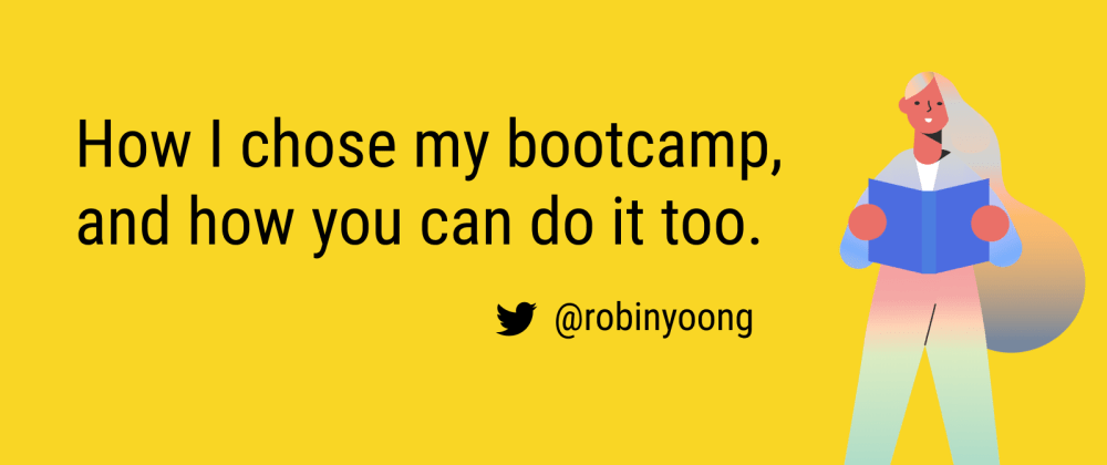Cover image for How I chose my bootcamp, and how you can do it too.