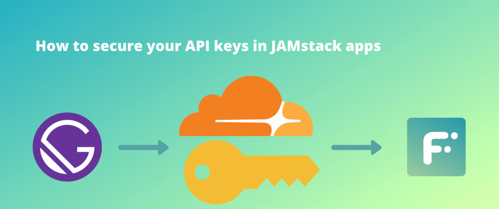 Cover image for How to secure your API keys in a JAMstack app with Cloudflare and Flotiq