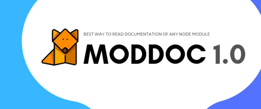 Cover image for 🐶 ModdoC: A new way to read Documentation of Node Modules