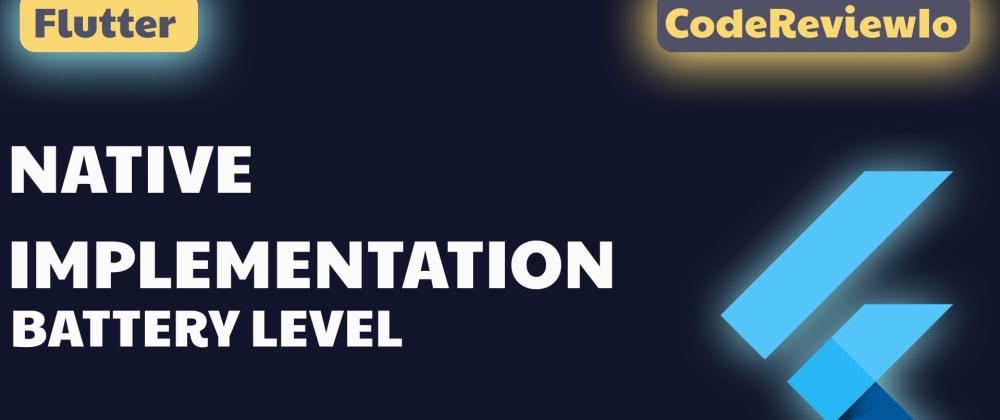 Cover image for Flutter   Native implementation