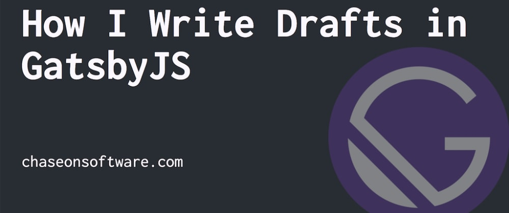 Cover image for Writing Drafts in GatsbyJS & Netlify
