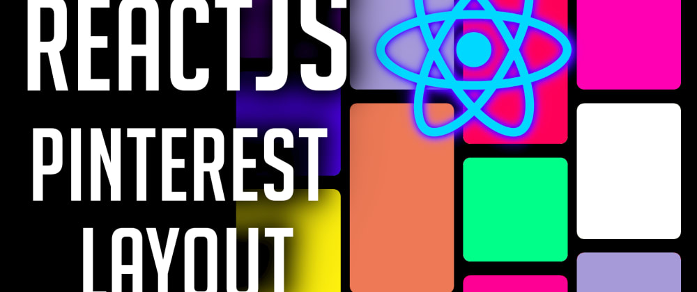 Cover image for Build a Pinterest Layout In ReactJS