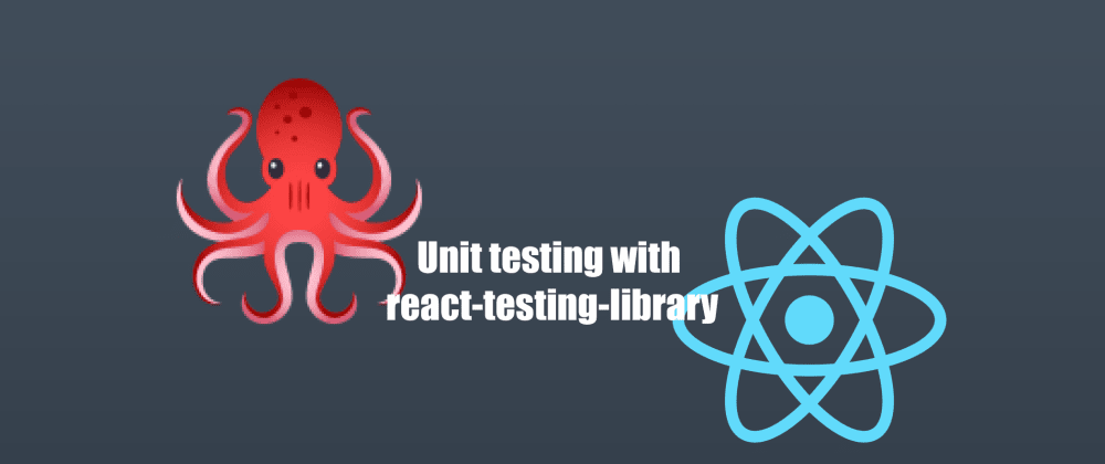Cover image for Unit testing with react-testing-library
