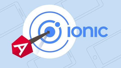 Ionic - Build iOS, Android & Web Apps with Ionic & Angular Image