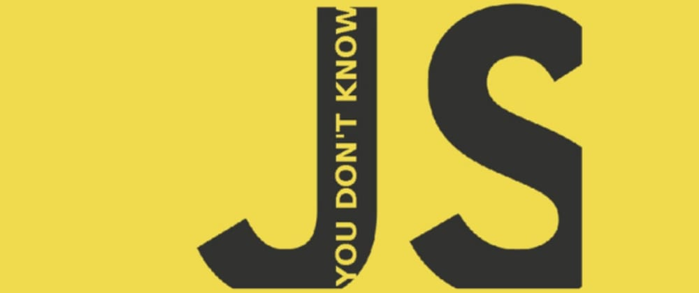 Cover image for You Don't Know JS: Get Started: Chapter 1 (What is JavaScript?) Notes