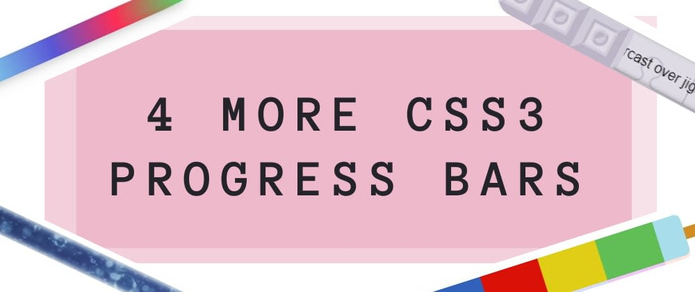 4 more random CSS3 progress bars 😋