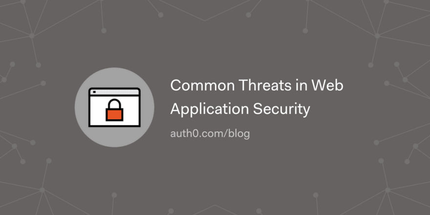 Common Threats in Web Application Security